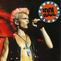 Prodigal blues \ The loveless - BILLY IDOL