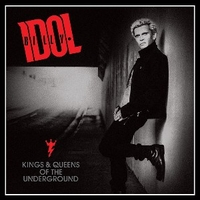 Kings & queens of the underground - BILLY IDOL
