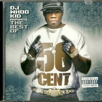 DJ Whoo Kid presents the best of 50 Cent - 50 CENT