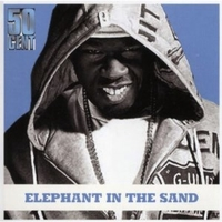 Elephant in the sand - 50 CENT & WHOO KID