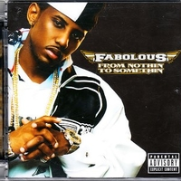 From nothin' to somethin' - FABOLOUS