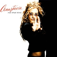 Not that kind (5 vers.) - ANASTACIA