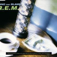 Bang and blame (4 tracks) - R.E.M.