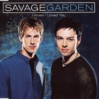 I knew I love you (4 tracks) - SAVAGE GARDEN