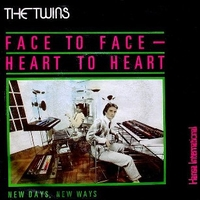 Face to face, heart to heart \ New days, new ways - TWINS