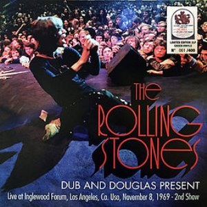 Dub and Douglas present live at Inglewood Forum, Los Angeles, Ca. USA, november 8, 1969 - 2nd show - ROLLING STONES