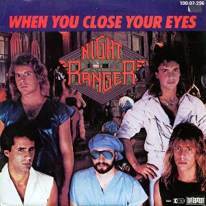 When you close youe eyes \ Why does love have to… - NIGHT RANGER