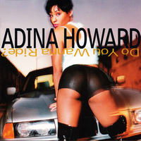 Do you wanna ride? - ADINA HOWARD