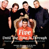 Until the time is through (3 tracks + interview) - FIVE