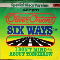 Six ways \ I don't mind about tomorrow - OLIVER ONIONS