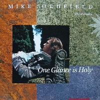 One glance is holy - MIKE OLDFIELD