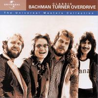 Classic Bachman Turner overdrive - The Universal masters collection - BACHMAN-TURNER OVERDRIVE