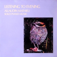 Listening to evening - Solo piano music - ALLAUDIN MATHIEU