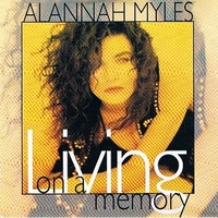 Living on a memory \ Lies and rumors - ALANNAH MYLES