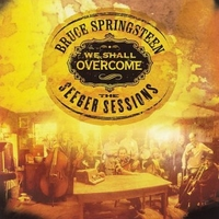 We shall overcome - The Seeger sessions (American land edition) - BRUCE SPRINGSTEEN